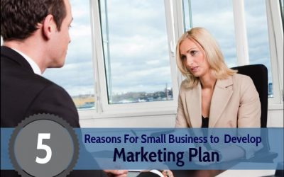 5 Reasons For Small Business to Develop Marketing Plan Edit   Recently updated !