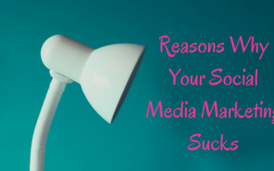 Reasons Why Your Social Media Marketing Sucks