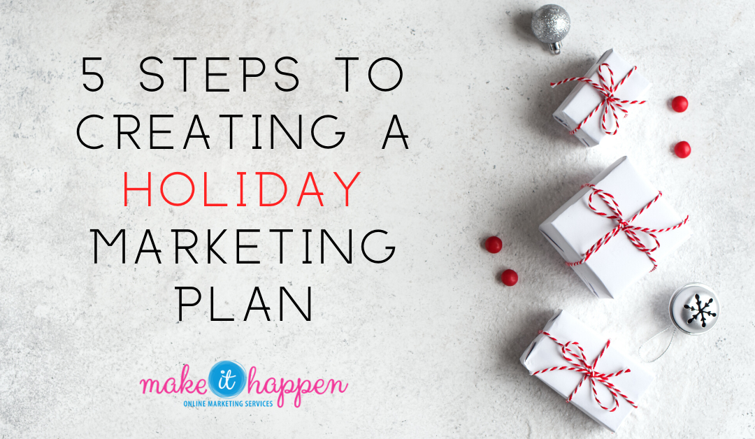 6 Steps to Creating a Holiday Marketing Plan
