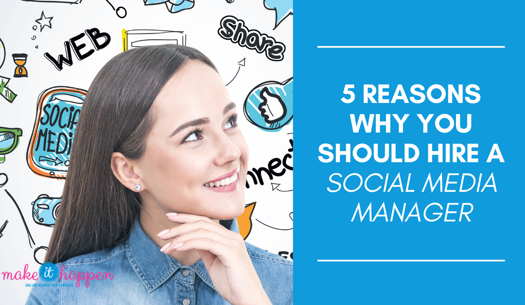 5 Reasons Why You Should Hire a Social Media Manager