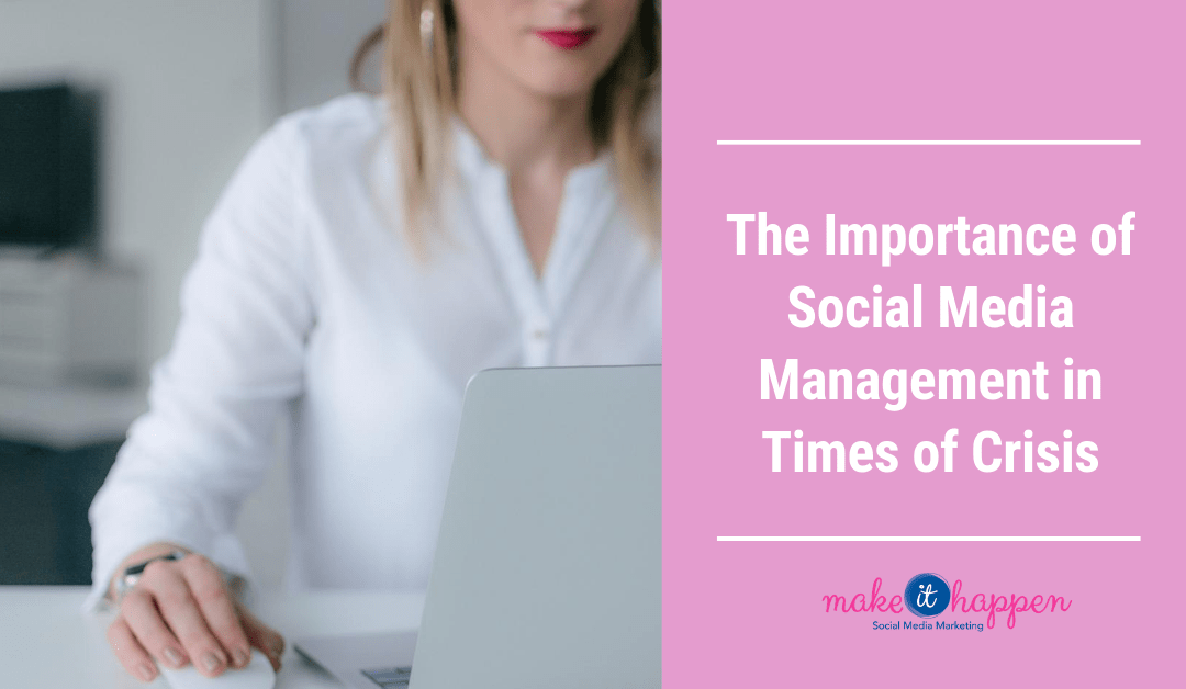 The Importance of Social Media Management in Times of Crisis