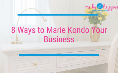 8 Ways to Marie Kondo Your Business During Self-Isolation