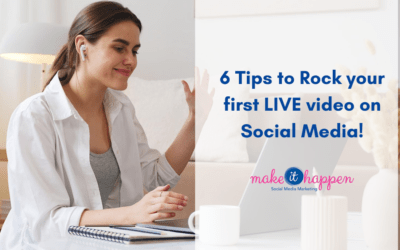 6 Tips to Rock your first LIVE video on Social Media!