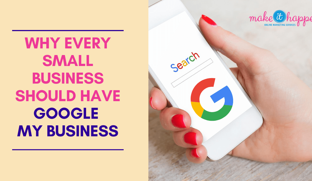 Why Every Small Business Should Have Google My Business