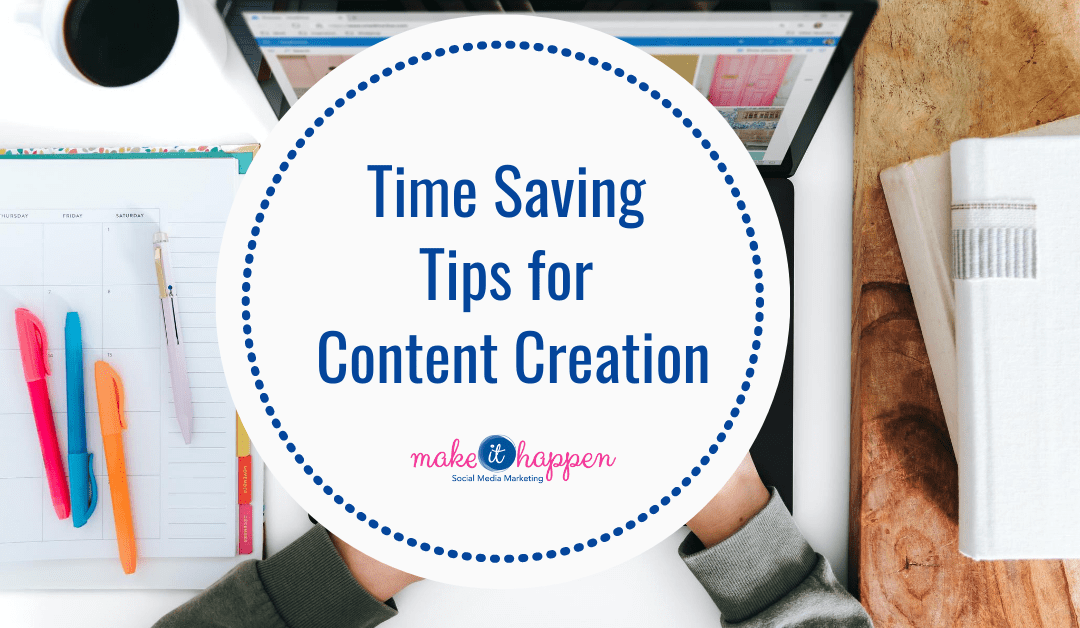Time Saving Tips for Content Creation