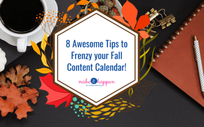 8 Awesome Tips to Frenzy your Fall Content Calendar!