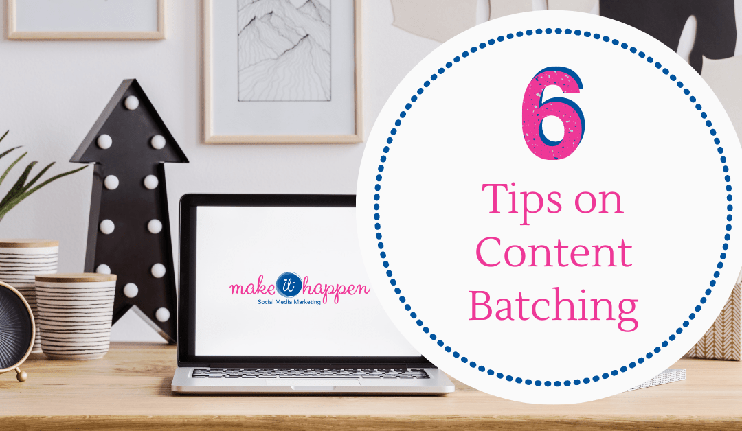 6 Tips on Content Batching