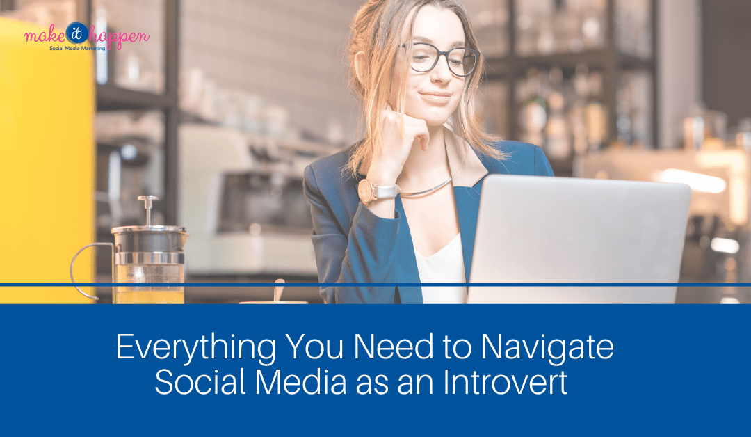 Navigate Social media as an introver