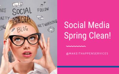 Social Media Spring Clean!